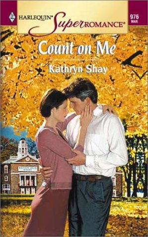 Count on Me (Harlequin Superromance No. 976): Kathryn Shay