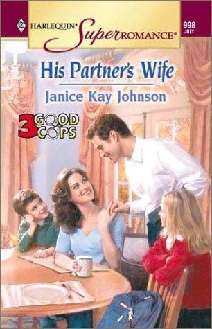 9780373709984: His Partner's Wife: 3 Good Cops (Harlequin Superromance No. 998)