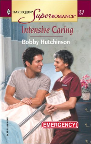 Intensive Caring: Emergency! (Harlequin Superromance No. 1010): Bobby Hutchinson
