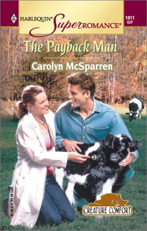 The Payback Man : Creature Comfort (Harlequin Superromance #1011)
