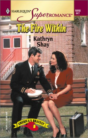 The Fire Within : America's Bravest (Harlequin Superromance #1018)