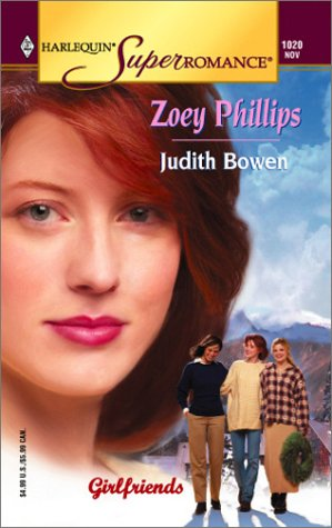 9780373710201: Zoey Phillips: Girlfriends (Harlequin Superromance No. 1020)