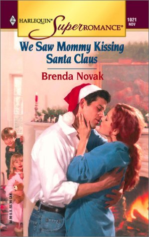 We Saw Mommy Kissing Santa Claus (Harlequin: Novak, Brenda