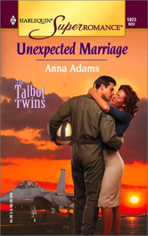 Unexpected Marriage (The Talbot Twins, No. 2 / Harlequin Superromance, No. 1023): Anna Adams