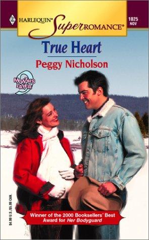 9780373710256: True Heart: 9 Months Later (Harlequin Superromance No. 1025)