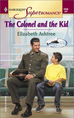 9780373710362: The Colonel and the Kid: In Uniform (Harlequin Superromance No. 1036)