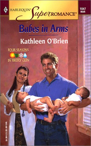 9780373710478: Babes in Arms: Four Seasons in Firefly Glen (Harlequin Superromance No. 1047)