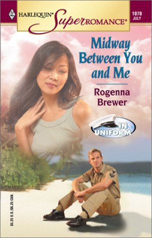 9780373710706: Midway Between You and Me: In Uniform (Harlequin Superromance No. 1070)