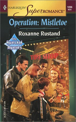 Operation: Mistletoe : The Special Agents (Harlequin Superromance #1096)