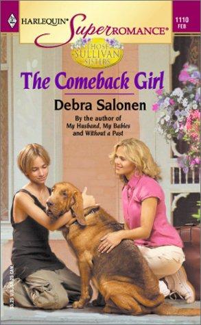9780373711109: The Comeback Girl: Those Sullivan Sisters (Harlequin Superromance No. 1110)