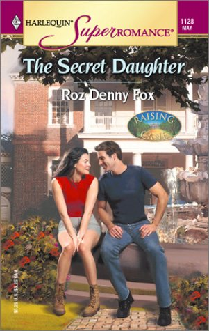 The Secret Daughter : Raising Cane (Harlequin Superromance #1128)