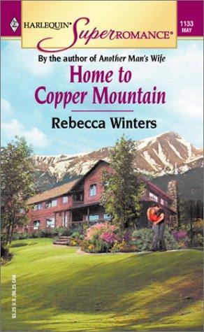 9780373711338: Home to Copper Mountain (Harlequin Superromance No. 1133)