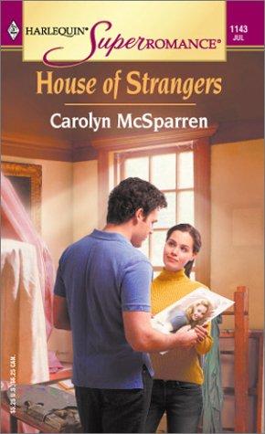 House of Strangers (Harlequin Superromance No. 1143): Carolyn McSparren