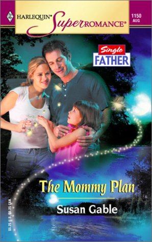 The Mommy Plan : Single Father (Harlequin Superromance #1150)