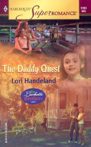 The Daddy Quest : The Luchetti Brothers (Harlequin Superromance #1151)