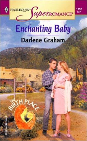 Enchanting Baby : The Birth Place (Harlequin Superromance #1152)