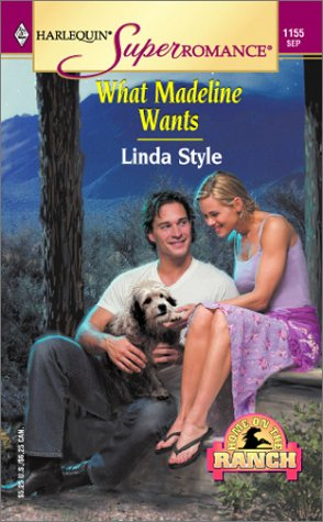 What Madeline Wants : Home on the Ranch (Harlequin Superromance #1155)