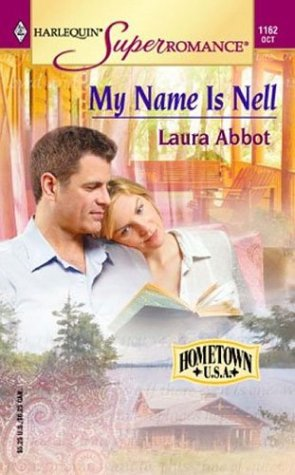 My Name Is Nell : Hometown U.S.A. (Harlequin Superromance #1162)