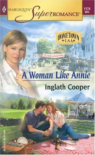 9780373711741: A Woman Like Annie : Hometown U.S.A. (Harlequin Superromance No. 1174)