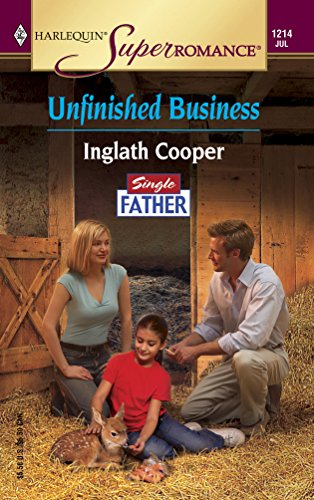 Unfinished Business : Single Father (Harlequin Superromance #1214)