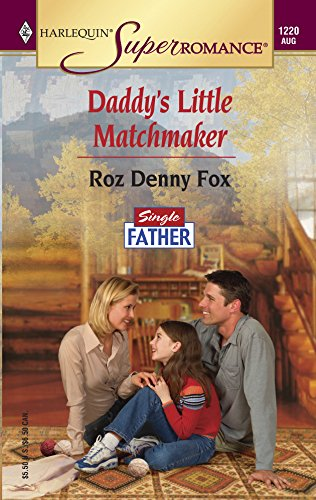 Daddy's Little Matchmaker : Single Father (Harlequin Superromance #1220)
