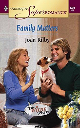 Family Matters : The Wilde Men (Harlequin: Kilby, Joan