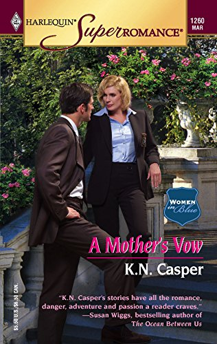 A Mother's Vow: Women in Blue (Harlequin Superromance No. 1260) (037371260X) by K.N. Casper; Ken Casper
