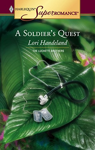 A Soldier's Quest : The Luchetti Brothers (Harlequin Superromance #1293)