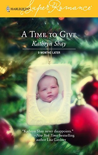 A Time to Give: 9 Months Later: Kathryn Shay