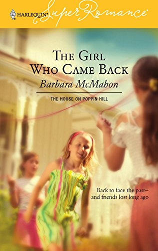 9780373713189: The Girl Who Came Back (Harlequin Superromance No. 1318)