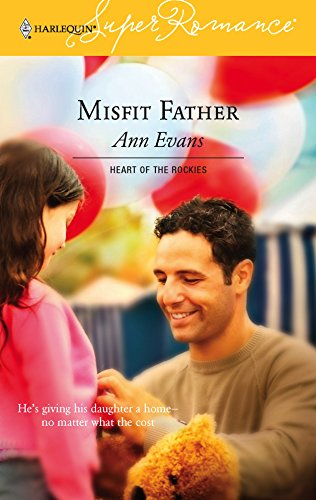 Misfit Father : Heart of the Rockies: Evans, Ann
