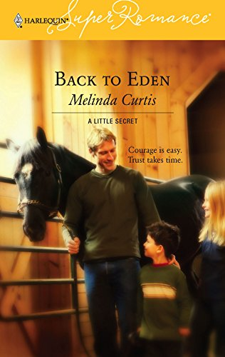 Back to Eden : A Little Secret (Harlequin Superromance #1340)