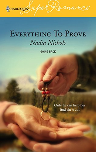 9780373713417: Everything to Prove : Going Back (Harlequin Superromance No. 1341)