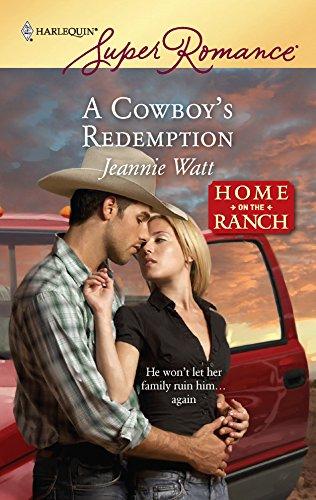 A Cowboy's Redemption: Jeannie Watt