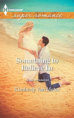 9780373718269: Something to Believe In