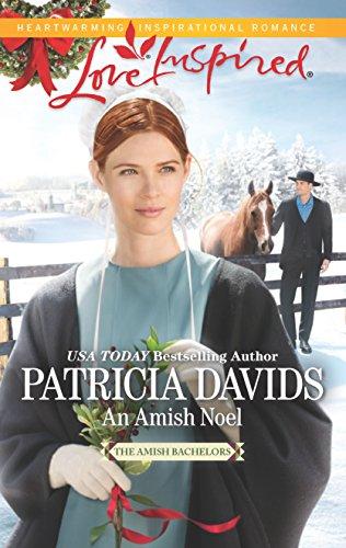 An Amish Noel (The Amish Bachelors): Patricia Davids