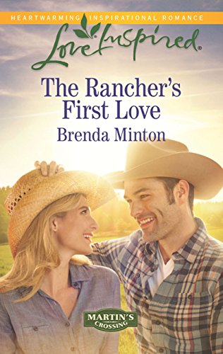9780373719402: The Rancher's First Love (Martin's Crossing)
