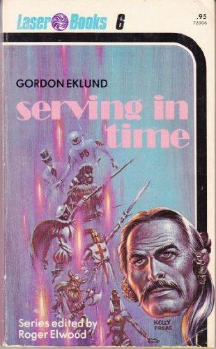 Serving in Time (Laser Books, No. 6): Gordon Eklund
