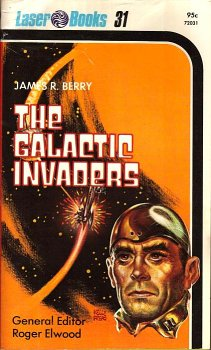 9780373720316: The Galactic Invaders (Laser #31)