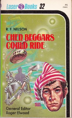 9780373720323: Then Beggars Could Ride (Laser #32)