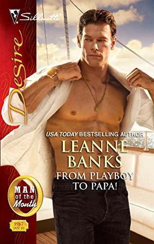 From Playboy to Papa! (Silhouette Desire) (0373730004) by Banks, Leanne