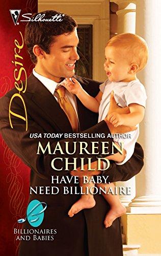 9780373730728: Have Baby, Need Billionaire (Silhouette Desire)