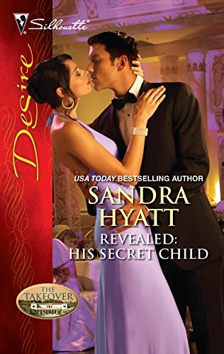 9780373730858: Revealed: His Secret Child: Revealed: His Secret Child\Rafe & Sarah--Part Three (Silhouette Desire: The Takeover)