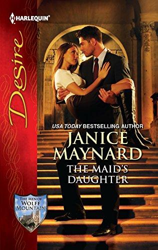 The Maid's Daughter (Men of Wolff Mountain): Janice Maynard