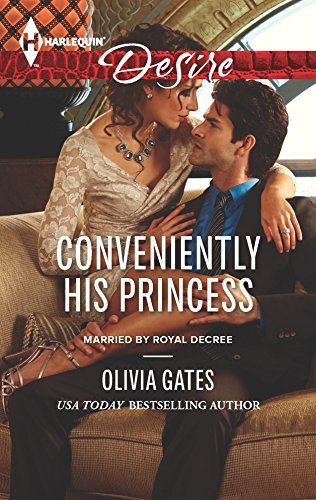 9780373732685: Conveniently His Princess (Harlequin Desire\Married by Royal Decree)