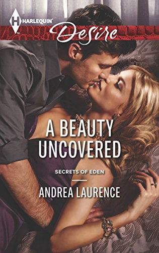 9780373732722: A Beauty Uncovered (Harlequin Desire\Secrets of Eden)