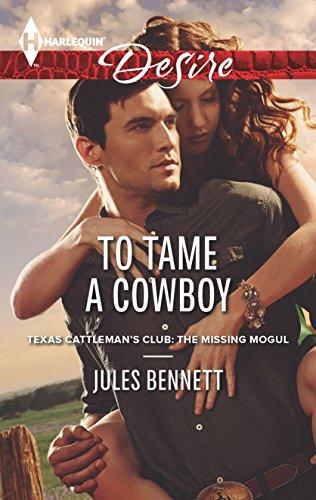 9780373732777: To Tame a Cowboy (Harlequin Desire\Texas Cattleman's Club:)