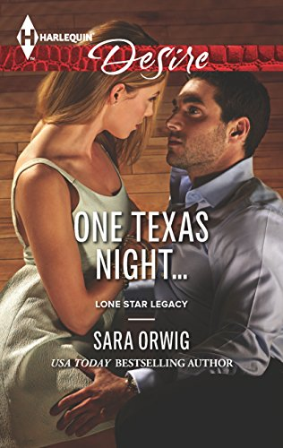 One Texas Night... (Harlequin Desire\Lone Star Legacy) (0373732791) by Sara Orwig