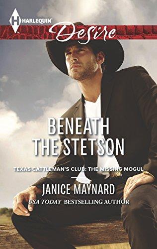 Beneath the Stetson (Harlequin Desire\Texas Cattleman's Club:): Janice Maynard
