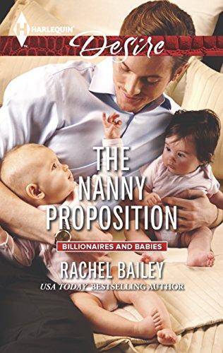 The Nanny Proposition (Harlequin Desire\Billionaires and Babies): Rachel Bailey